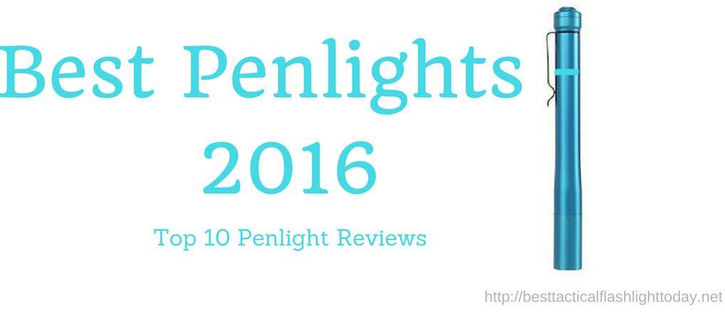 Best Penlights Of 2016 - Top 10 Penlights & Reviews