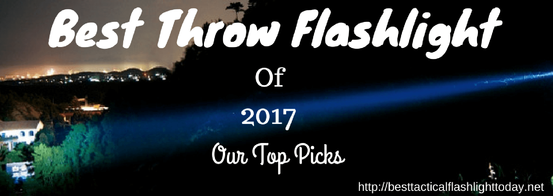 best throw flashlight 2017