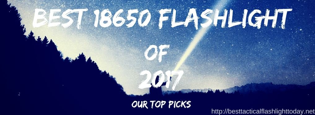best 18650 flashlight 2017