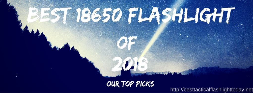 best 18650 flashlight 2018