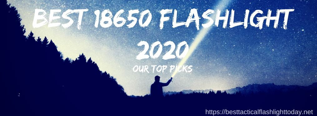best 18650 flashlights for 2020 top 9 flashlights